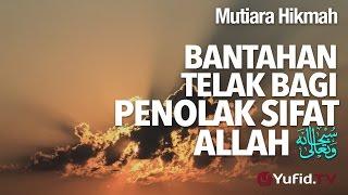Mutiara Hikmah: Bantahan Telak Bagi Penolak Sifat Allah. - Ustadz DR Firanda Andirja, MA. | Yufid.TV - Pengajian & Ceramah Islam