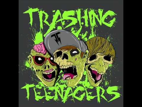 Trashing Teenagers -