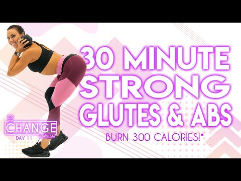 30 Minute Strong Glutes and Abs Workout ��Burn 300 Calories!* ��The CHANGE Challenge | Day 11