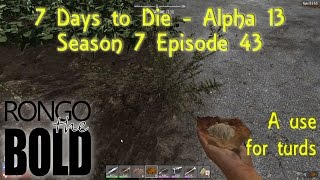 7 days to die alpha 13   season 7   episode 43   a use for turds