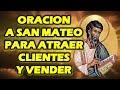 ORACION A SAN MATEO PARA ATRAER CLIENTES Y VENDER