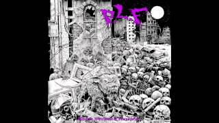 P.L.F. - Ultimate Whirlwind Of Incineration FULL ALBUM (2014 - Grindcore)