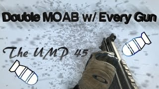Double MOAB with Every Gun #1 - UMP45 Double MOAB thumbnail