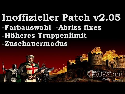 Inoffizieller Patch v2.05 | Stronghold Crusader (German)