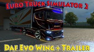 Euro Truck Simulator 2 обзор мода ( Daf Evo Wing + Trailer для 1.21.* )