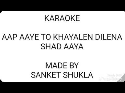 KARAOKE Aap aaye to khayalen dilenashad aaya-Mahendra Kapoor