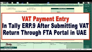 How to Enter VAT Payment Entry In Tally ERP.9 After Submitting VAT Return Through FTA Portal in UAE