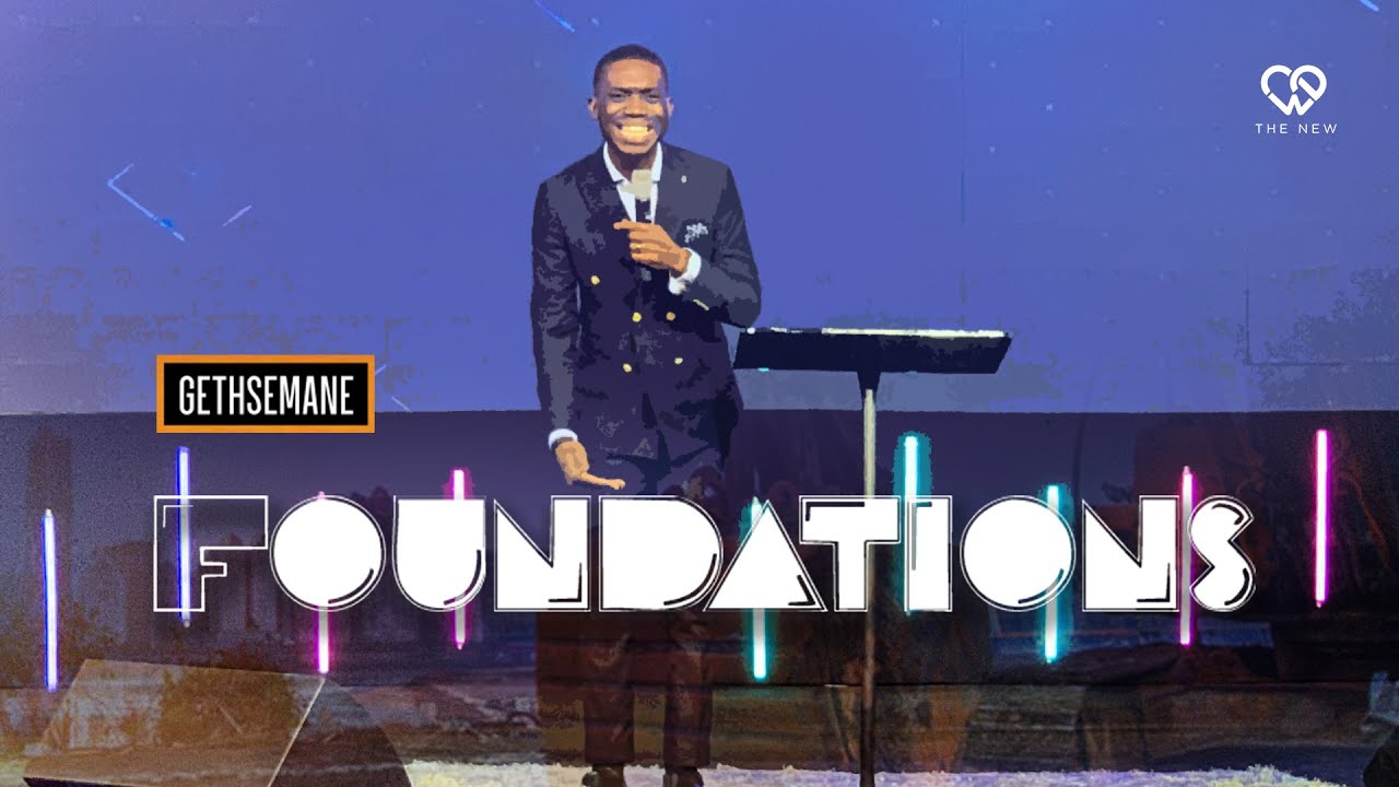 Download Foundations | Gethsemane | Pastor Shola Okodugha