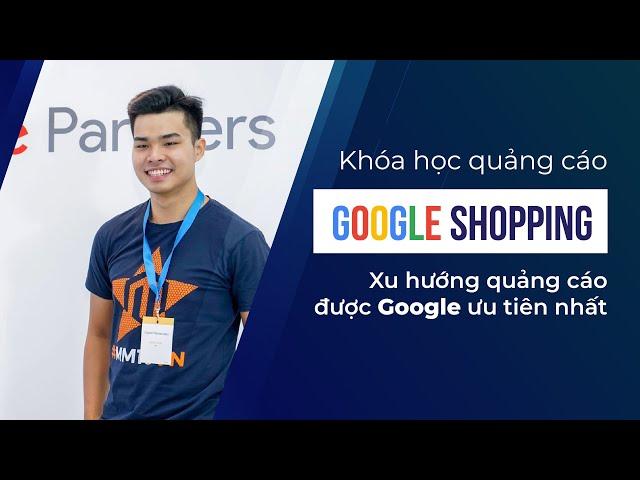 [KTcity] Khoá học quảng cáo Google Shopping – Dũng Phạm | KTcity