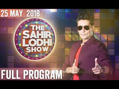 The Sahir Lodhi Show - 25 May 2018 - TV One