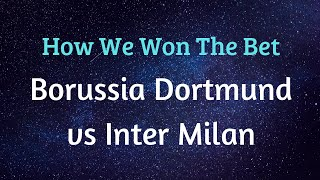 Borussia Dortmund vs Inter Milan - How We Won This Bet. 5 Nov 2019 - UEFA Champions League.
