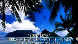 YOUR LOVE (SAMPLE) - JORDAN OTEMAI FT. PUIPUI SATAUA