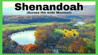 Oh Shenandoah (Across the wide Missouri)