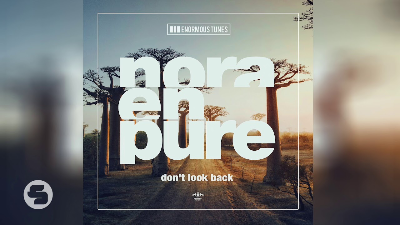 Nora En Pure Dont Look Back