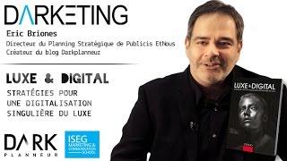 Darketing S07E05 - « Luxe & Digital - Stratégies pour une digitalisation singulière du luxe »