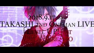 TAKASHI 2nd ONEMAN LIVE 「Level UP!」at恵比寿CreAto 告知 by TAKASHI N CHI