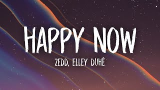 Zedd - Happy Now (Lyrics) ft. Elley Duhé MP3