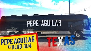 Pepe Aguilar - EL VLOG 004 - El Estado De La Estrella Solitaria