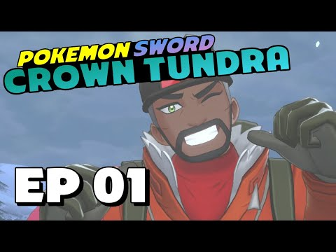 WELCOME TO THE CROWN TUNDRA! - Part 1 - Pokémon Sword: The Crown Tundra Gameplay Walkthrough  