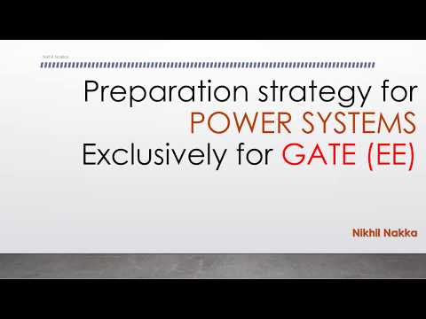 Power Systems | Preparation Strategy | GATE EE 2018 | Nikhil Nakka