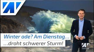 Schwerer Sturm am Dienstag! Winter ade?