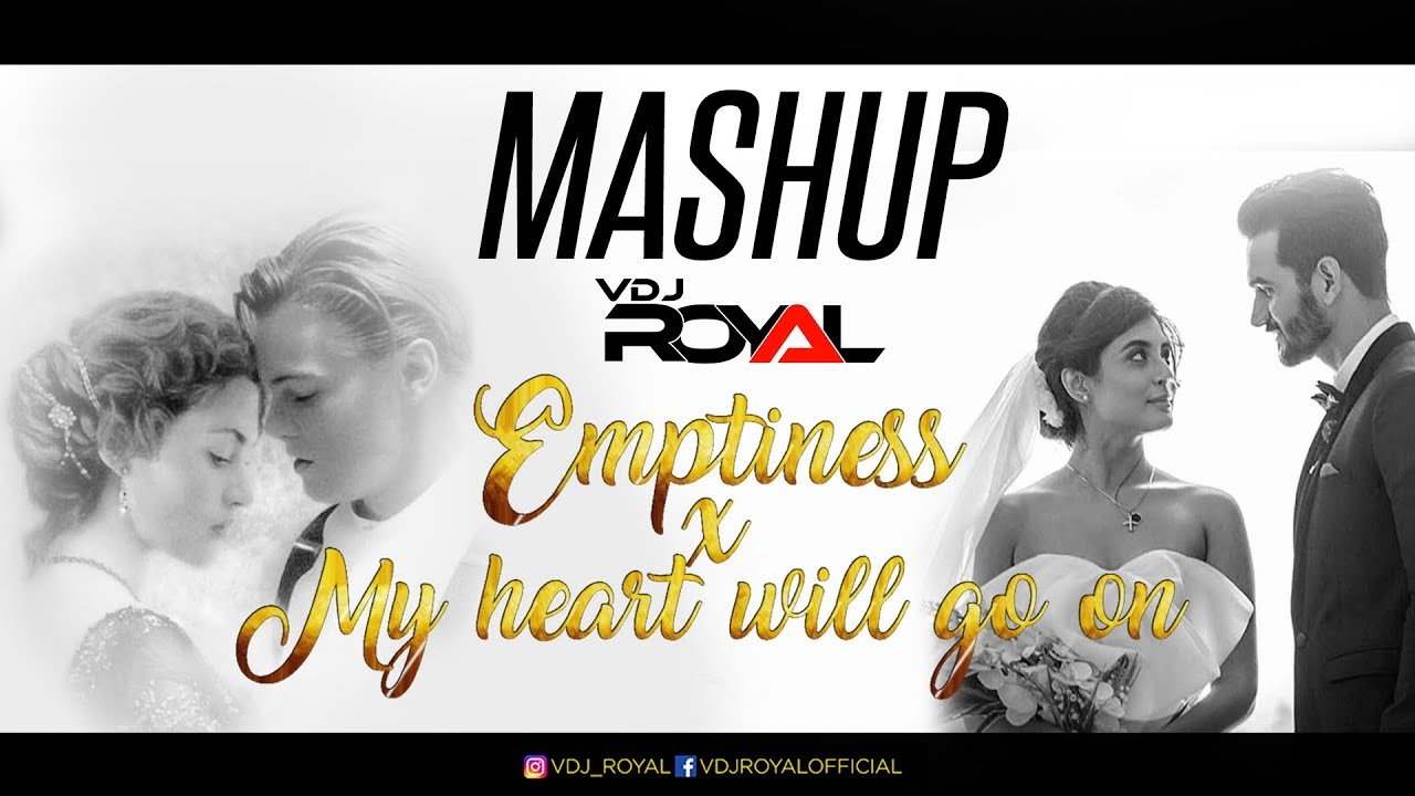 Emptiness Tune Mere Janna X My Heart Will Go On Vdj Royal Full