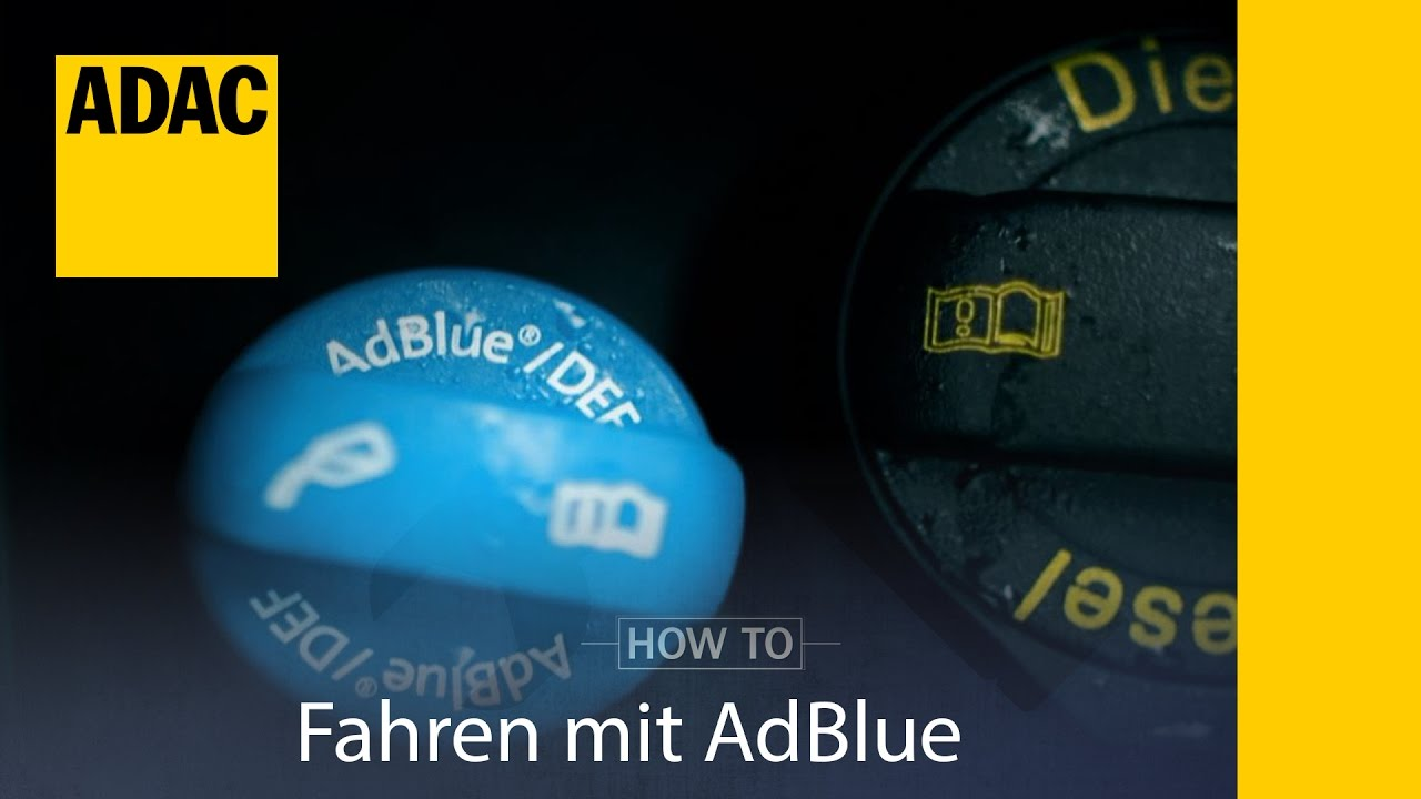 Adac How To Fahren Mit Adblue I Adac