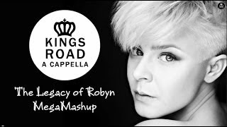"""""""The Legacy of ROBYN [MegaMashup - A Cappella Cover]"""" performed by KINGS ROAD"""