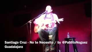 Santiago Cruz - No te Necesito (Nunca Fue Necesidad)  En Vivo Guadalajara 2012