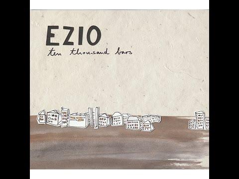 Ezio - Ten Thousand Bars (Tapete Records) [Full Album]