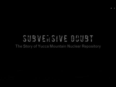 Subversive Doubt: The Story of Yucca Mountain Nuclear Repository