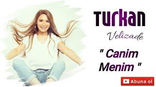 Turkan Velizade - Canim Menim