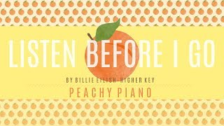 Listen Before I Go - Billie Eilish (Higher Key)   Piano Backing Track