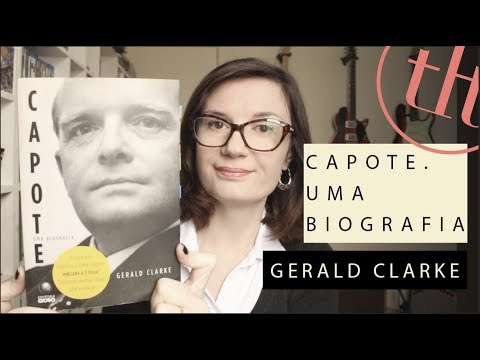 Capote, uma biografia (Gerald Clarke) | Tatiana Feltrin