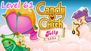 Candy Crush Jelly Saga Level 61 (NO BOOSTERS)