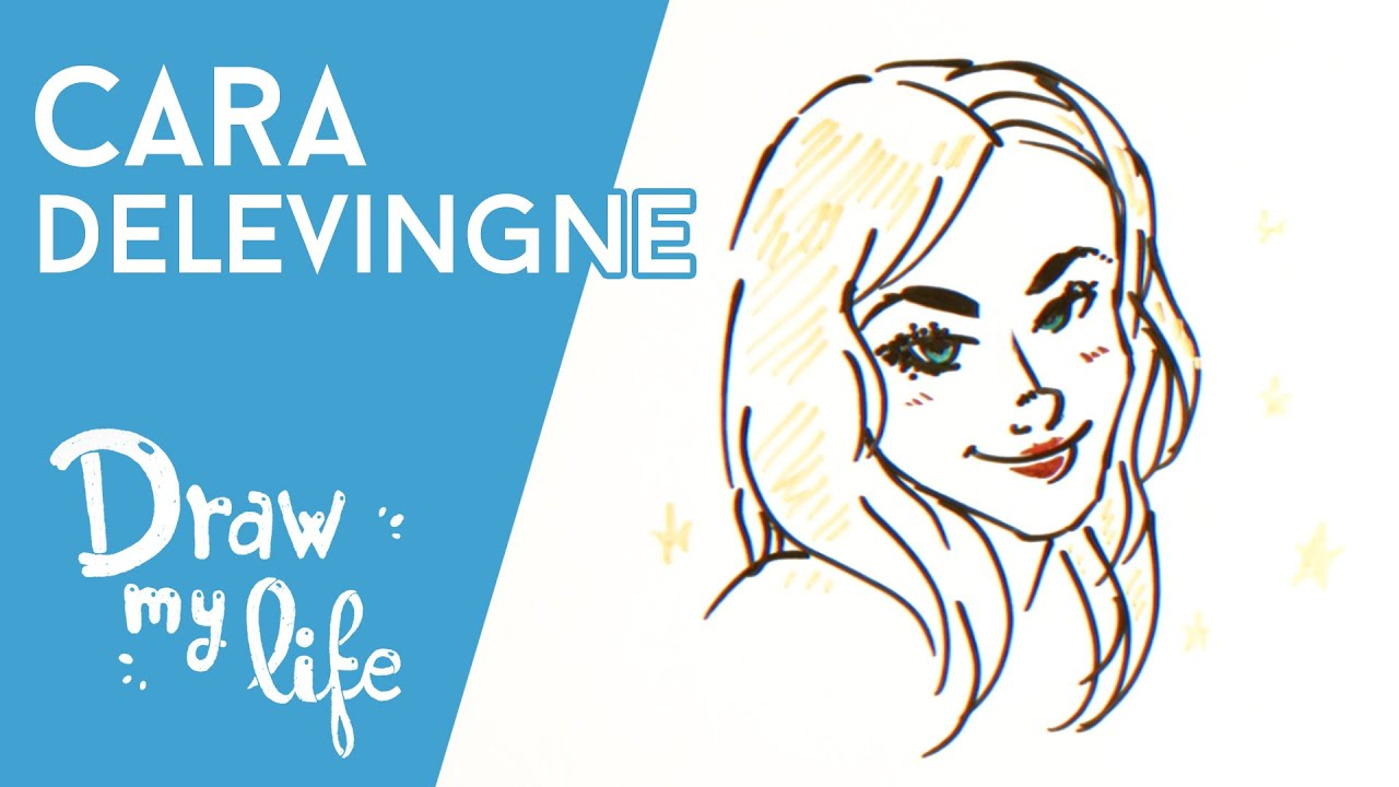 CARA DELEVINGNE - Draw My Life