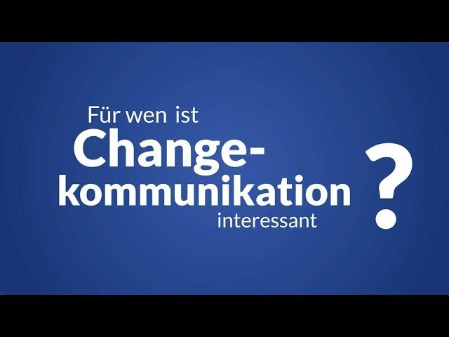 Für wen ist Change-Kommunikation interessant?