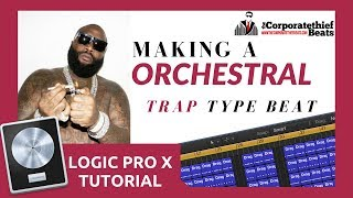Beat Making Tutorial - Making A Orchestral Trap Beat In Logic Pro X 🔥👈 ✅