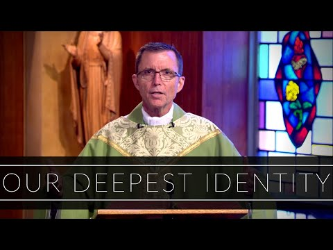 Our Deepest Identity | Homily: Bishop Robert P. Reed