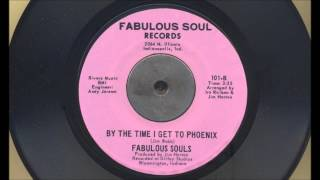 Fabulous Souls - By The Time I Get To Phoenix