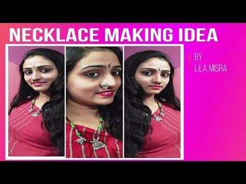 Handmade Necklace Making Idea    Lila Misra