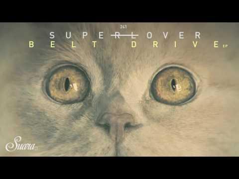 Superlover - Blow Up (Original Mix) [Suara]