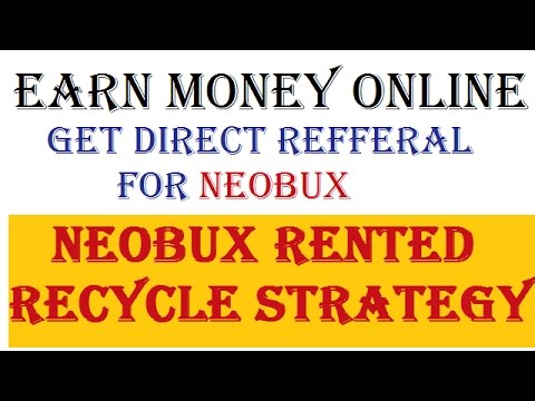 Get Direct Referral for Neobux ! Neobux Rented Recycle Strategy to Maximize Neobux Earning, PTC tips