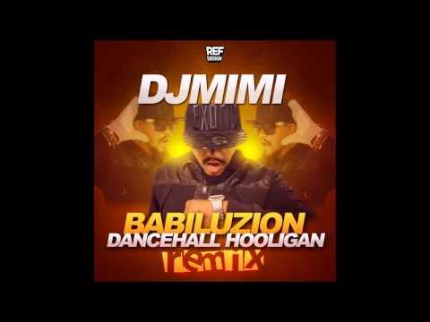 DJ MIMI REMIX BABILUZION   DANCEHALL HOOLIGAN 2015