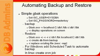 Firebird Training For DB Admins: 10 Automating The Database Backup & Restore