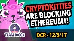 CRYPTOKITTIES ARE BLOCKING ETHEREUM!!