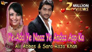 """Ye Ada Ye Naaz Ye Andaz Aap Ka"" | Ali Abbas | Sara Raza Khan | Cover Song"