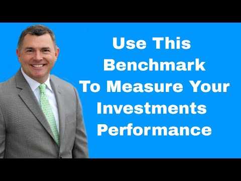 Use This Benchmark To Measure Your Investments Performance
