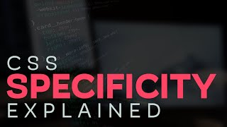 CSS Specificity explained