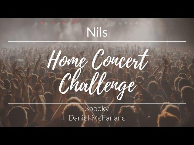 Home Concert Challenge - Nils - Spooky
